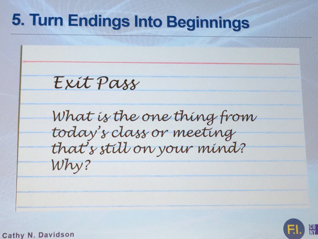 urn Endings into Beginnings. Exit Pass: What is the one thing from today's class or meeting that's still on your mind? Why?